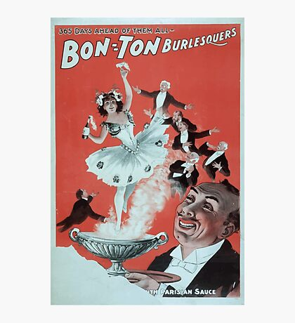 Performing Arts Posters Bon Ton Burlesquers 365 days ahead of them all 0281 Photographic Print