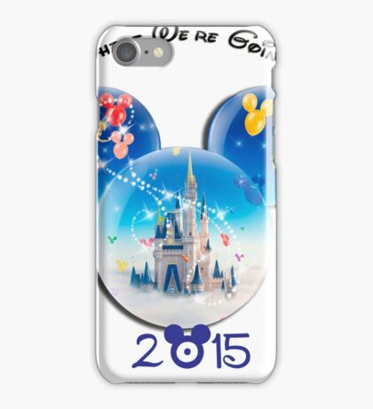 Guess where we are going Today 2015 iPhone Case/Skin