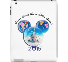 Guess where we are going Today 2015 iPad Case/Skin