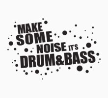 Make Some Noise it's Drum & Bass Kids Tee