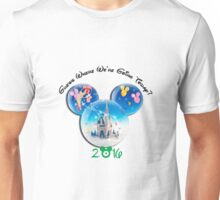 Guess where we are going Today 2016 Unisex T-Shirt