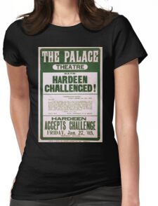 Performing Arts Posters Hardeen challenged Hardeen accepts challenge Friday Jan 05 2053 Womens Fitted T-Shirt