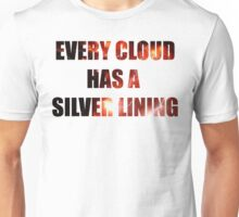 EVERY CLOUD HAS A SLIVER LINING Unisex T-Shirt