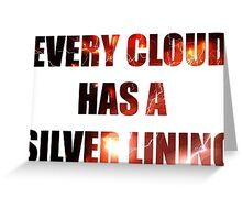 EVERY CLOUD HAS A SLIVER LINING Greeting Card