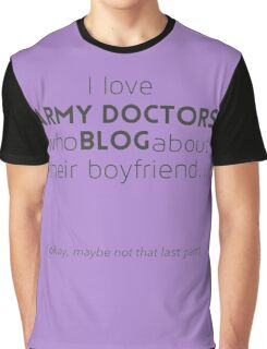 Army doctors that blog about their boyfriend Graphic T-Shirt