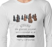 The greatest snowball Long Sleeve T-Shirt