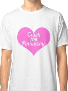 Crush the Patriarchy Classic T-Shirt