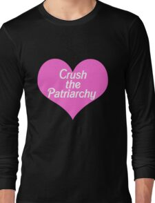 Crush the Patriarchy Long Sleeve T-Shirt