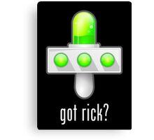 Rick and Morty: Got Rick? Canvas Print