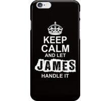 Keep Calm and Let James Handle It iPhone Case/Skin