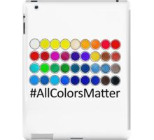 To an Artist All Colors Matter iPad Case/Skin