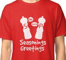 Seasonings Greetings Classic T-Shirt