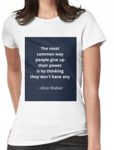 The most common way people give up power Womens Fitted T-Shirt