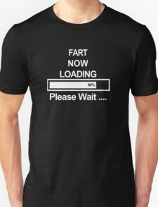 Fart Now Loading Funny Humour T-Shirt