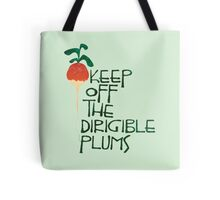 Keep Off the Dirigible Plums Tote Bag
