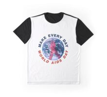 Make Every Day World AIDS Day Graphic T-Shirt