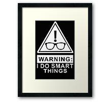 I Do Smart Things Framed Print