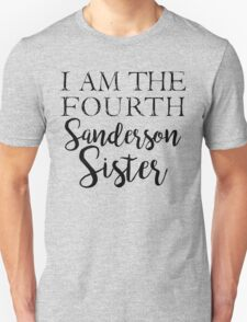I am the Fourth Sanderson Sister Unisex T-Shirt