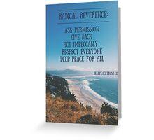 Radical Reverence Greeting Card