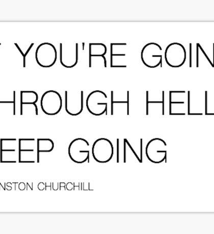GOING THROUGH HELL - WINSTON CHURCHILL Sticker