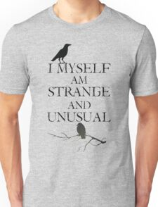 I Myself Am Strange & Unusual Unisex T-Shirt