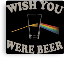 Wish you were beer Canvas Print