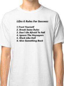 Life's 6 rules Classic T-Shirt