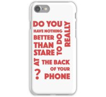 The First Phone Case To Question Your Actions iPhone Case/Skin