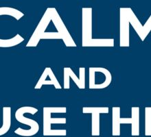 Keep Calm And Use The Sonic Screwdriver! Sticker