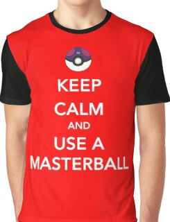 Keep Calm And Use A Masterball Graphic T-Shirt