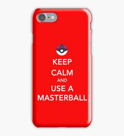 Keep Calm And Use A Masterball iPhone Case/Skin