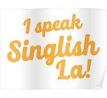 I speak Singlish la! Poster
