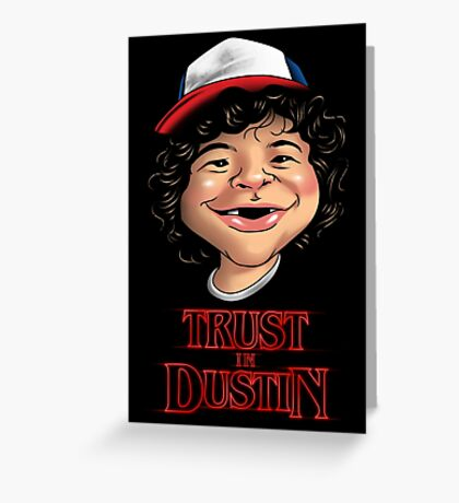 Trust in Dustin Greeting Card