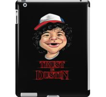 Trust in Dustin iPad Case/Skin