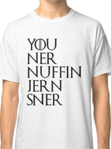 You Kner Nuffin Jern Sner Classic T-Shirt