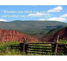 Whether you think you can...... Photographic Print