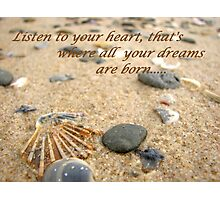 Listen to your heart..... Photographic Print