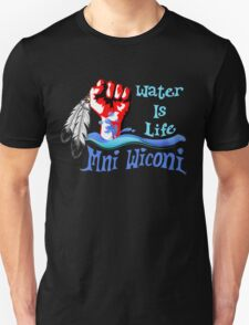 Water Is Life - Stand With Standing Rock Unisex T-Shirt