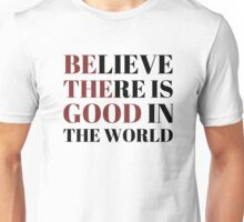 Be The Good In The World Unisex T-Shirt