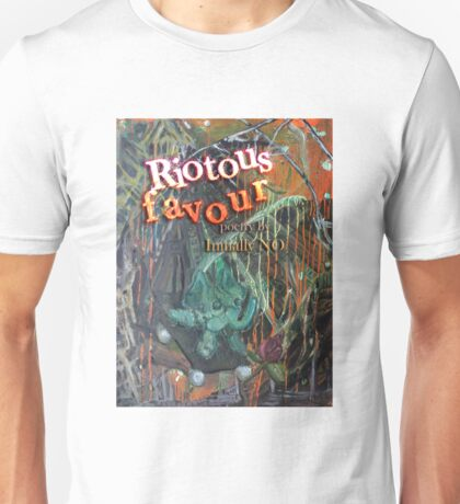 Riotous favour Unisex T-Shirt