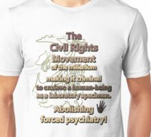 The Civil Rights Movement of the millenium Unisex T-Shirt