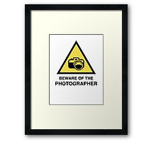 Beware Of The Photographer Framed Print