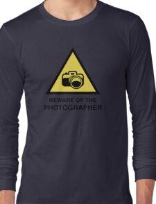 Beware Of The Photographer Long Sleeve T-Shirt
