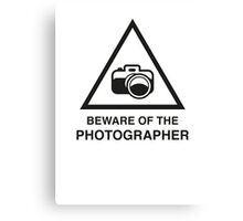 Beware Of The Photographer Canvas Print