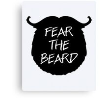 Fear The Beard Funny Quote Canvas Print