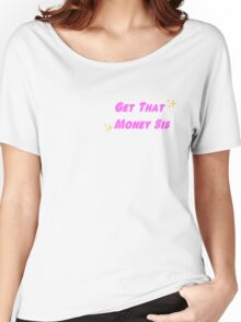Get That Money Sis Women's Relaxed Fit T-Shirt