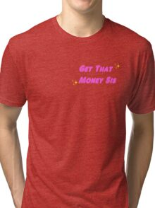 Get That Money Sis Tri-blend T-Shirt