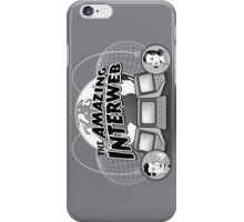 The Amazing Interweb iPhone Case/Skin