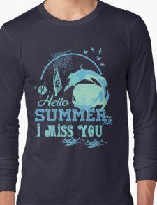 Hello summer I miss you Long Sleeve T-Shirt