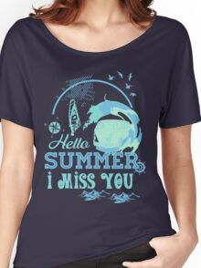 Hello summer I miss you Women's Relaxed Fit T-Shirt
